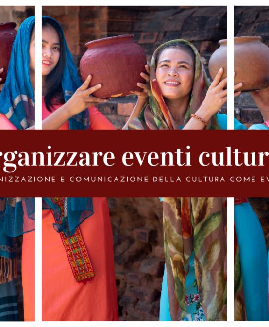 Organizzazione e comunicazione degli eventi culturali (corso online)