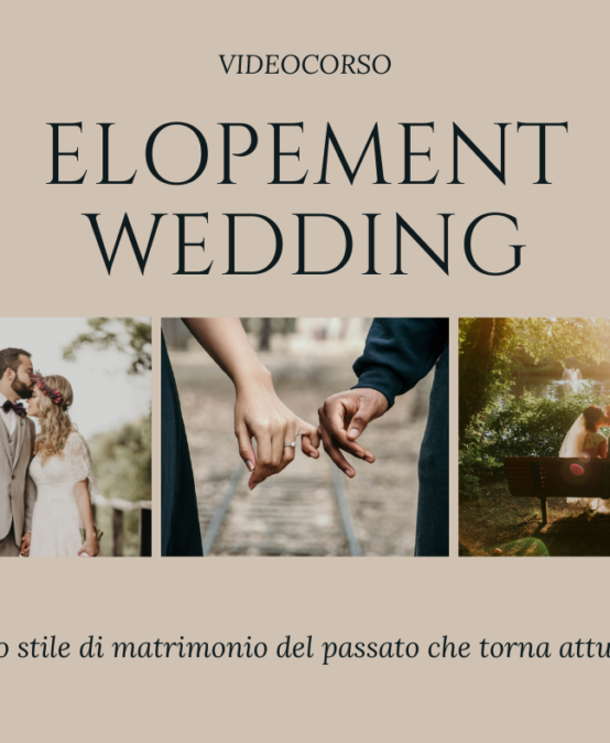 Elopement wedding (videocorso)